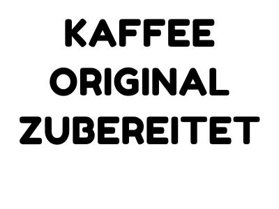 KAFFEE ORIGINAL ZUBEREITET